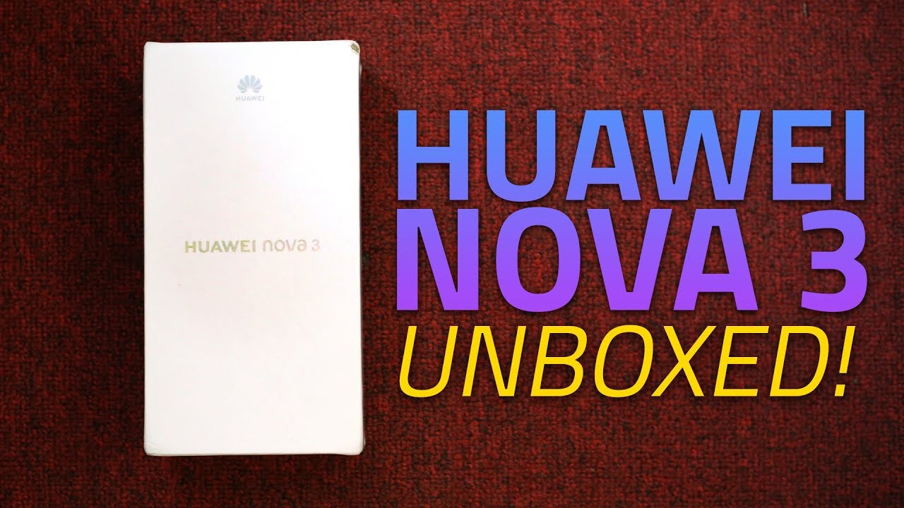 Huawei Nova 3 Unboxing and First Look | 4 Cameras, Price in India, and More