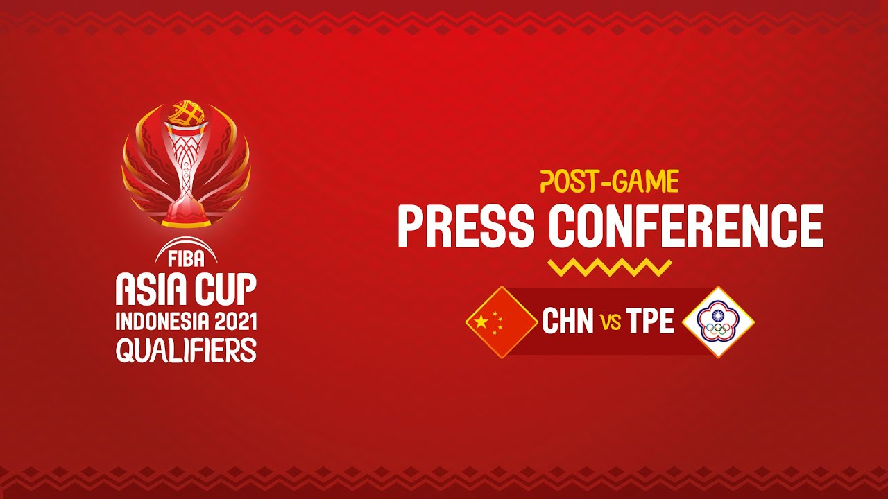 China v Chinese Taipei - Press Conference | Asia Cup 2021 Qualifiers