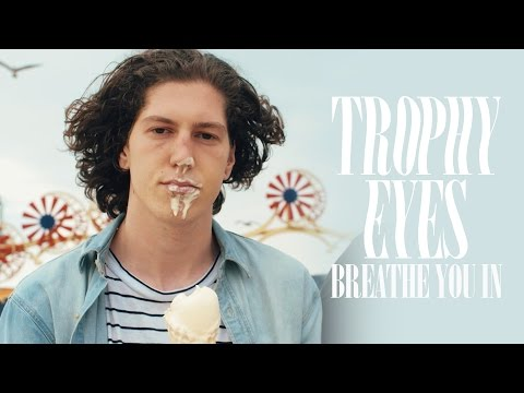 Trophy Eyes - Breathe You In (Official Music Video)