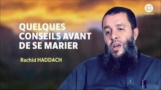 Quelques conseils avant de se marier - Rachid Haddach(, 2016-05-10T11:43:15.000Z)