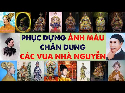 Phục Chế Ảnh Màu Chân Dung 13 Vị Vua Nhà Nguyễn [Việt Nam Sử Ký Ảnh]