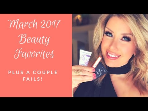 MARCH 2017 Favorites + A Couple Disappointing Makeup Products!