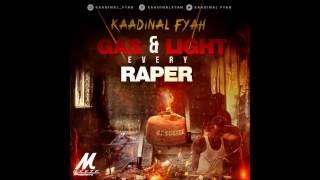 Kaadinal Fyah - Gas & Light Every Raper - February 2017
