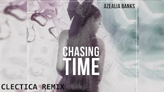 Azealia Banks - Chasing Time (Clectica Remix)