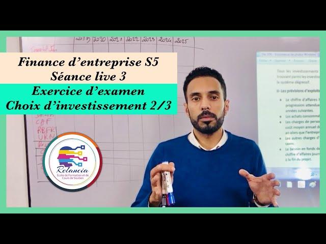 Finance d'entreprise S5 : live 3 : exercice d'examen : choix d'investissement 2/3