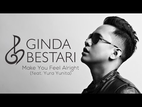 Ginda Bestari - Make You Feel Alright Ft. Yura Yunita [Official Audio]