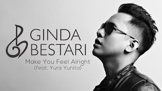 Ginda Bestari - Make You Feel Alright ft. Yura Yunita [Official Audio]