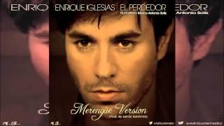 Enrique Iglesias - El Perdedor (Merengue Version) ft. Marco Antonio Solís [Adrián Gutiérrez 2014]