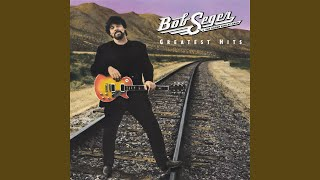 Greatest Hits by Bob Seger & The Silver Bullet Band on