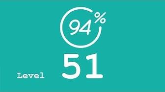 94 Prozent (94%) - Level 51 - Das macht mich gluecklich - Lösung