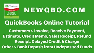 QuickBooks Online (QBO) Tutorial - Customer Invoice, Sales Receipt, Receive Payment, Bank Deposit