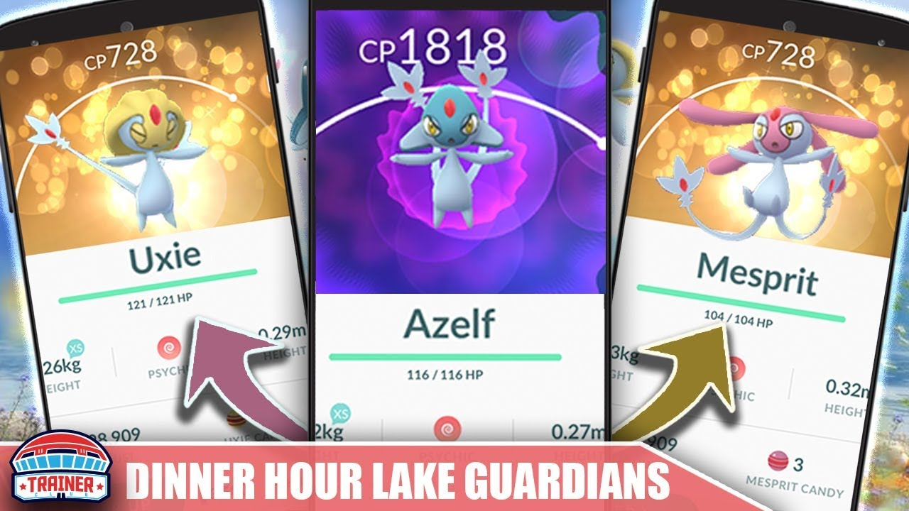 Dinner Hour Top Tips For Azelf Uxie Mesprit Best Strategy For Lake Guardians Pokémon Go Youtube