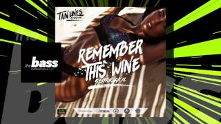 5star akil remember this wine tanlines riddim   2017 music release