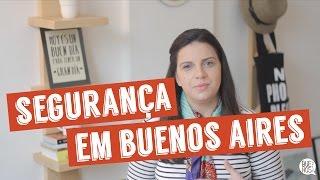 Buenos Aires Dicas | Segurança em Buenos Aires