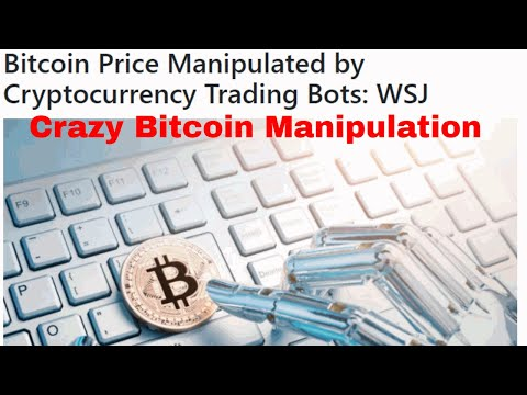 Bitcoin Price Manipulated By Cryptocurrency Trading Bots Crazy Bitcoin Manipulation