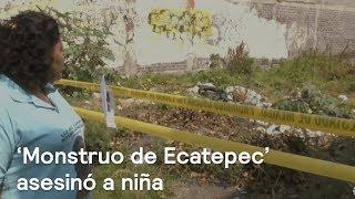 'Monstruo de Ecatepec' asesinó a niña de 14 años - En Punto con Denise Maerker