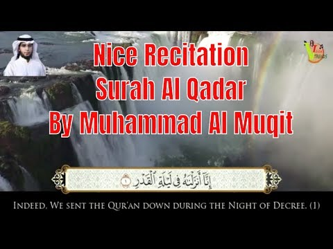 beautiful-tilawat-quran-recitation-by-muhammad-al-muqit---surah-al-qadar