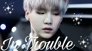 In Trouble (Chapter 1)[Yoongi FF]