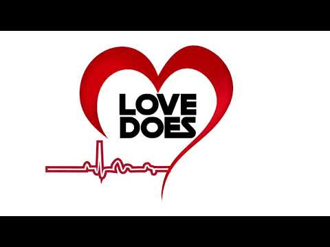LOVE DOES (part 1.1) Pastor Mike Lowrey