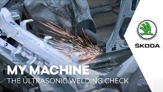 ŠKODA - MY MACHINE: The Ultrasonic Welding Check