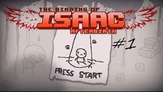 Let's Play The Binding of Isaac: Afterbirth #1 - Coming Home