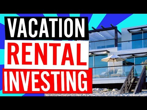 Are Vacation Rentals Good Investments?