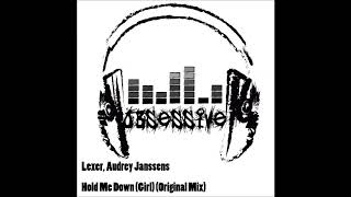 Lexer Audrey Janssens Hold Me Down Girl Original Mix