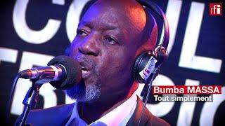 """Bumba Massa interprète """"Tout simplement"""" en live"""