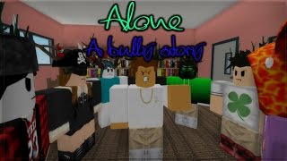 A Roblox Bully Story | Alone - Marshmello