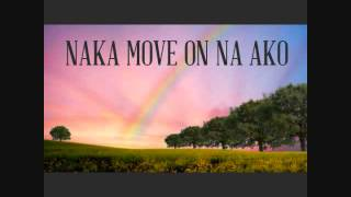 Naka Move On Na Ako - Still One x Starr Salazar