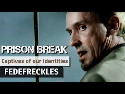 Prison Break - Captives of our own identities (T-Bag)
