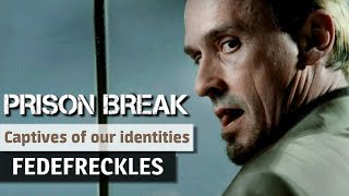 Prison Break : Captives of our own identities (T-Bag)