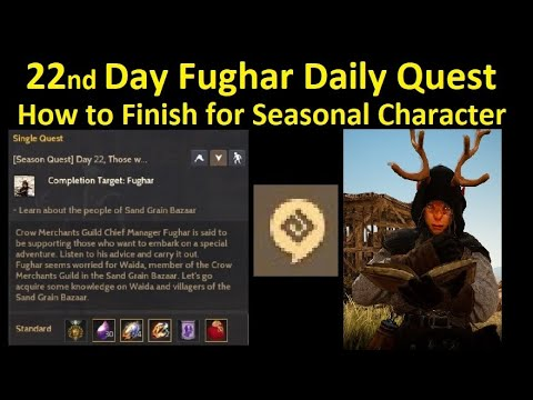 22nd Day Fughar Daily Quest for Seasonal Character (Time Stamp Available)