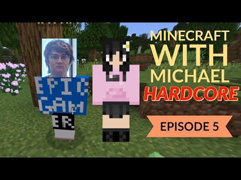 HARDCORE Minecraft with Michael - Episode 5