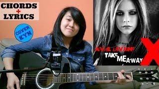 Avril Lavigne - Take Me Away (acoustic cover KYN) + Lyrics + Chords