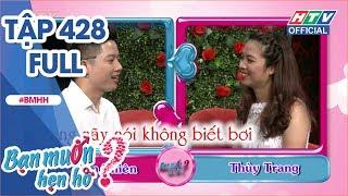 HTV BẠN MUỐN HẸN HÒ | Cô gái đặt 10 tiêu chuẩn về bạn trai | BMHH #428 FULL | 22/10/2018