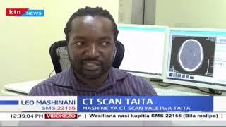 Mashine ya CT scan yaletwa Taita