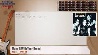 Make It With You - Bread ACOUSTIC Guitar Backing Track with chords and lyrics