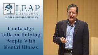 Dr. Amador Cambridge Talk on Helping People W/ Mental Illness