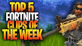 Fortnite Battle Royale Top 5 Clips Of The Week! (Submit Your Clips And Get Recognized!)