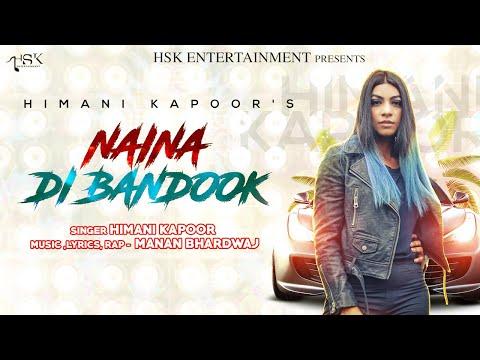 Naina Di Bandook (Official Video) | Himani Kapoor | Manan Bhardwaj | Latest Punjabi Songs 2018