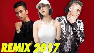 Vũ Duy Khánh Remix 2017 - Liên Khúc Nhạc Trẻ Remix - Nonstop Việt Mix - Nhạc Remix Mới Nhất 2017