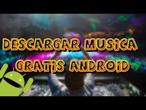 Descargar Musica Totalmente Gratis [ Android 2015 ]