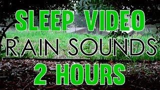 'Rain Sounds' 2 hours 'Sleep Video' Heavy Rain Sounds HD