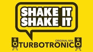 Turbotronic Shake It Shake It Radio Edit