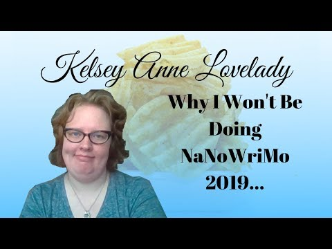 Why I Won't Be Taking Part in NaNoWriMo 2019...