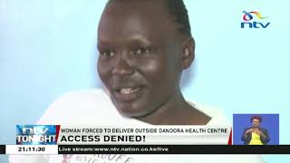 Woman forced to deliver outside Dandora Health Centre