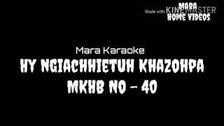 Mara Karaoke - Hy ngiachhietuh Khazohpa