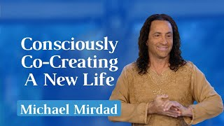 Consciously Co-Creating A New Life