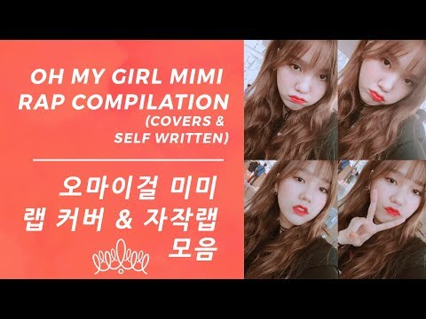 OH MY GIRL Mimi Rap Cover & Self Written Rap Compilation / 오